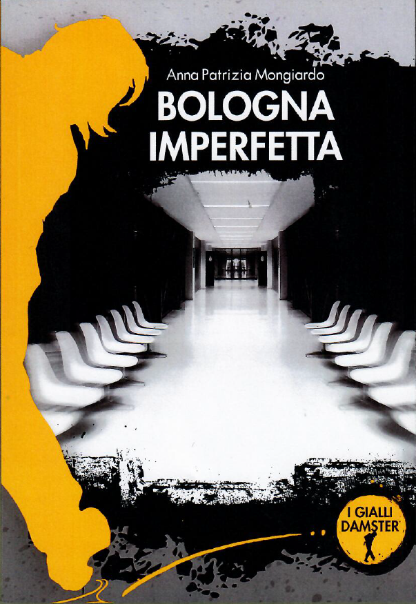"""Bologna imperfetta"" - Anna Patrizia Mongiardo"