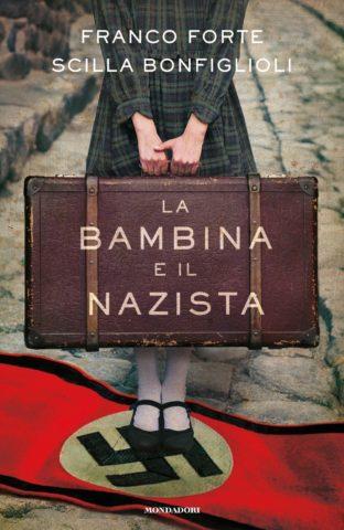 La bambina e il nazista - Franco Forte, Scilla Bonfiglioli