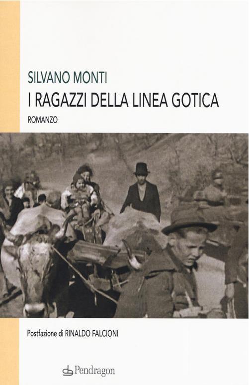 """""""I ragazzi della Linea Gotica"""" - Silvano Monti"""