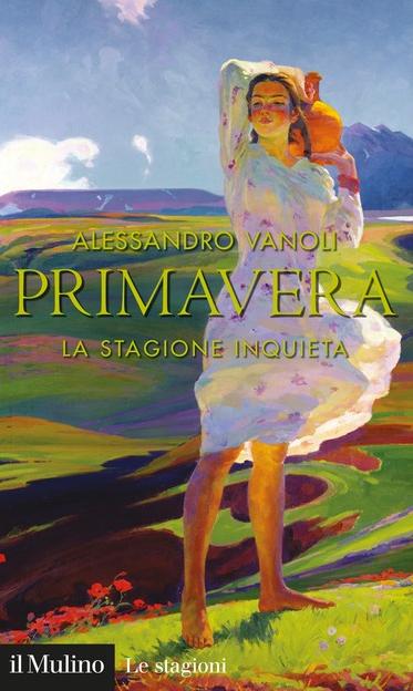 "Alessandro Vanoli, ""Primavera. La stagione inquieta"""