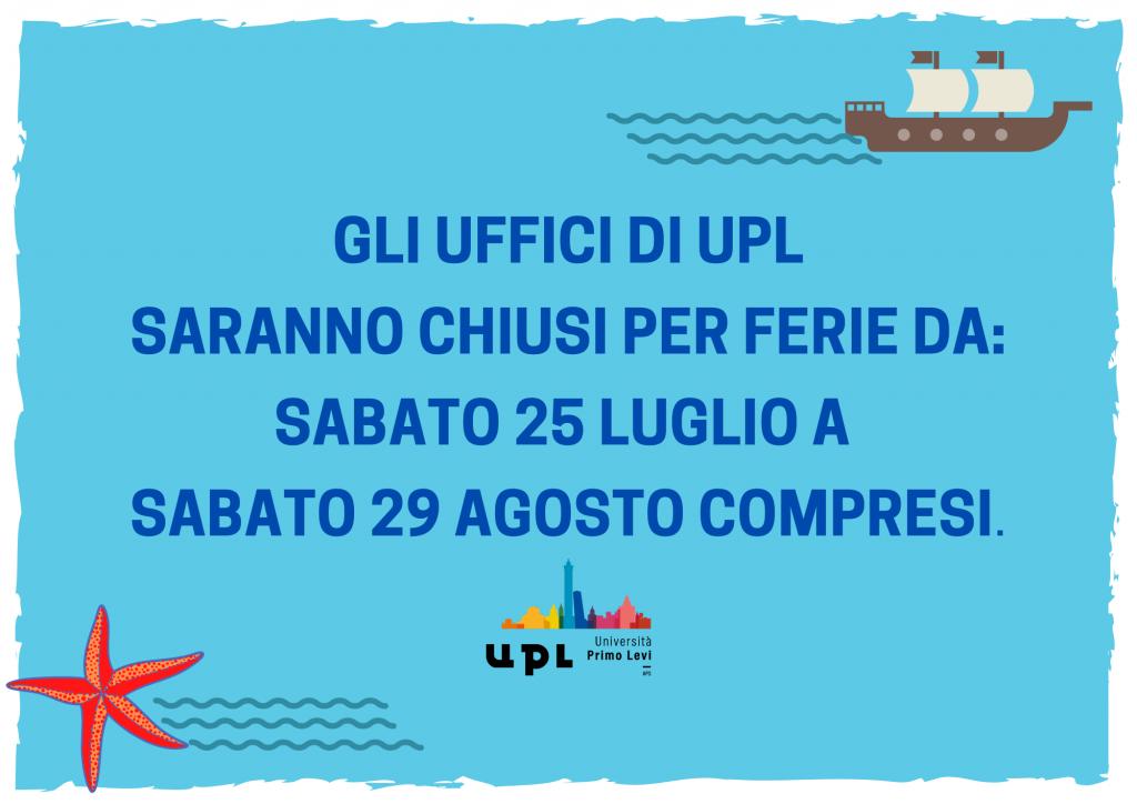 UPL - Chiusura estiva dal 25 luglio al 29 agosto compresi