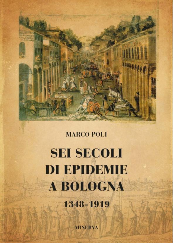 Marco Poli - Sei secoli di epidemie a Bologna