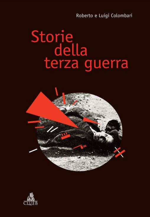 Storie della terza guerra, Roberto e Luigi Colombari